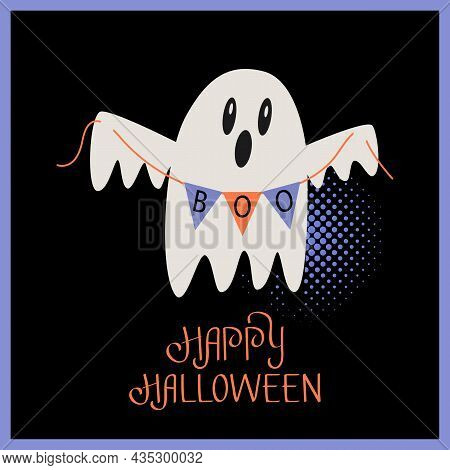 Cute Ghost With A Garland And The Inscription Boo. Happy Halloween Greeting Lettering On A Postcard.