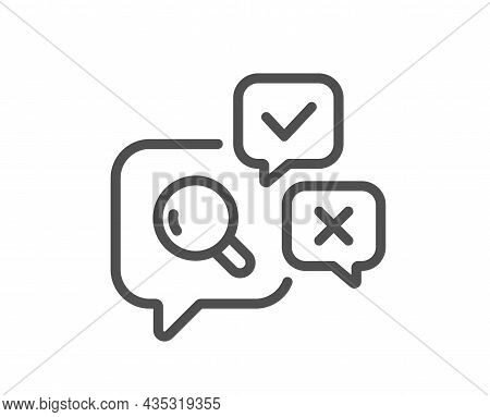Inspect Line Icon. Quality Research Sign. Review Speech Bubbles. Quality Design Element. Line Style