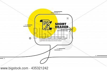 Agreement Document Icon. Continuous Line Chat Bubble Banner. Contract File Signature Sign. Office No