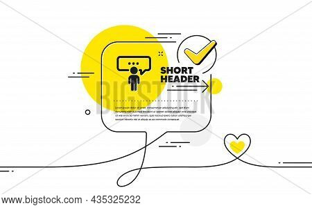 Consulting Business Icon. Continuous Line Check Mark Chat Bubble. Discussion Or Consultation Sign. P