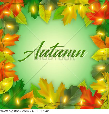 Autumn Background With Maple And Oak Leaves, Shining Garland And Inscription Autumn. Autumn Composit