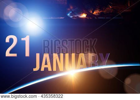 January 21st . Day 21 Of Month, Calendar Date. The Spaceship Near Earth Globe Planet With Sunrise An
