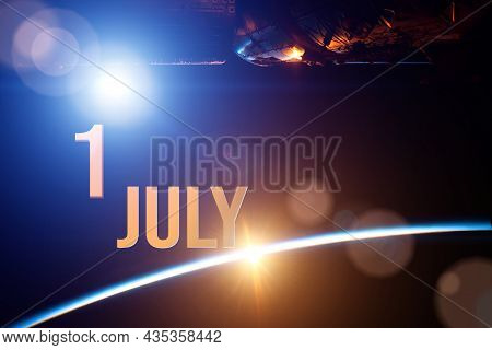 July 1st . Day 1 Of Month, Calendar Date. The Spaceship Near Earth Globe Planet With Sunrise And Cal