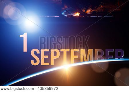 September 1st . Day 1 Of Month, Calendar Date. The Spaceship Near Earth Globe Planet With Sunrise An