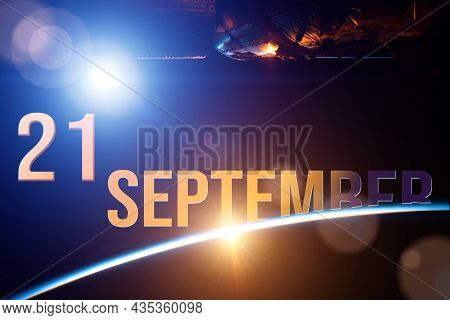 September 21st . Day 21 Of Month, Calendar Date. The Spaceship Near Earth Globe Planet With Sunrise