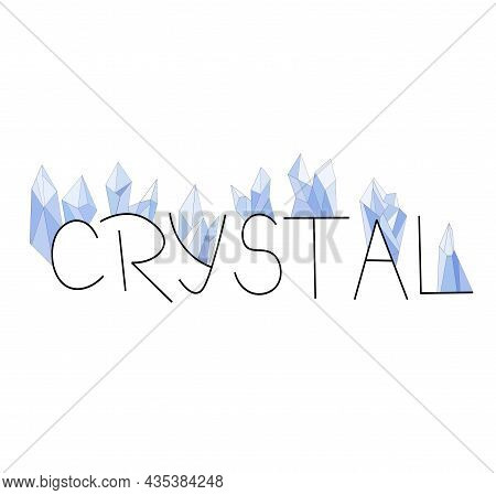 The Crystal Word For The Inscription Is Crystal Ink And Blue Jewel, Precious Stones, On White Backgr