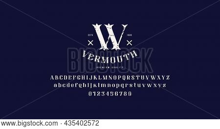 Vermouth Emblem And Decorative Serif Font. Letters And Numbers With Vintage Texture For Logo And Lab