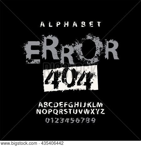 Error 404 Lettering In Abstract Letters With Blots. Vector Set Of Alphabet Letters And Numbers On A