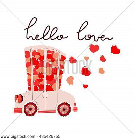 Vector Hand Drawn Illustration Of Cute Car With Pink And Red Hearts And Slogan Hello Love For Valent