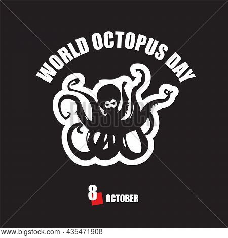 The Calendar Event Is Celebrated In October - World Octopus Day