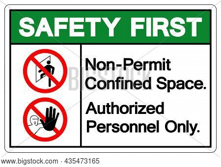 Safety First Non Permit Confined Space Authorized Personnel Only Symbol Sign, Vector Illustration, I