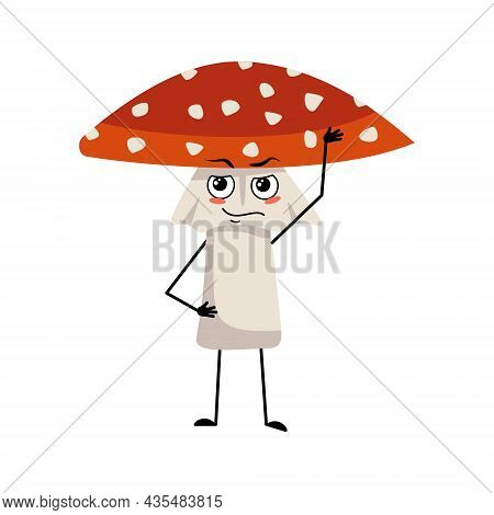 Cute Amanita Character With Emotions Of A Hero, A Brave Face, Arms And Legs. Fly Agaric Mushroom Fro