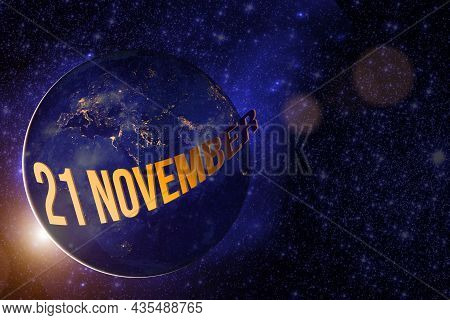 November 21st . Day 21 Of Month, Calendar Date. Earth Globe Planet With Sunrise And Calendar Day. El