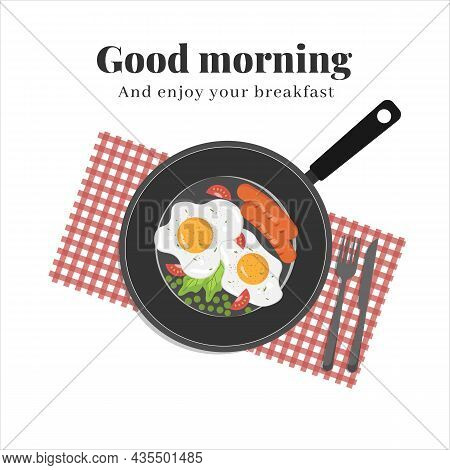 Good Morning Breakfast Design. Breakfast In A Skillet With Egg, Salad, Tomatoes, Green Peas And Saus