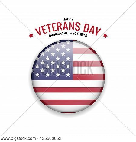 Veterans Day. Honoring All Who Served. American Flag. Patriotic Illustration. Flag Of Usa