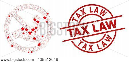 Forbid Dollar Payment Star Mesh Network And Grunge Tax Law Seal Stamp. Red Seal With Distress Textur
