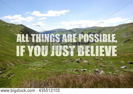 All Things Are Possible, If You Just Believe. Inspirational Quote Saying About Power Of Faith. Text