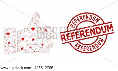 Thumb Up Star Mesh And Grunge Referendum Seal. Red Watermark With Grunge Surface And Referendum Capt