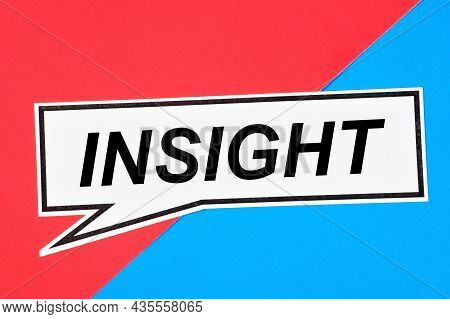 Insight. A Word In A Speech Tablet On A Creative Background. The Ability To Observe And Anticipate T