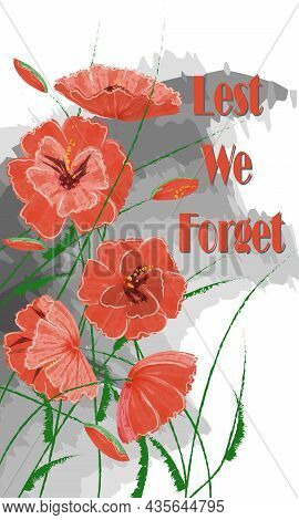 Greeting Card With Bright Poppies - Lest We Forget. Vector Poppies Are Made In The Style Of Watercol