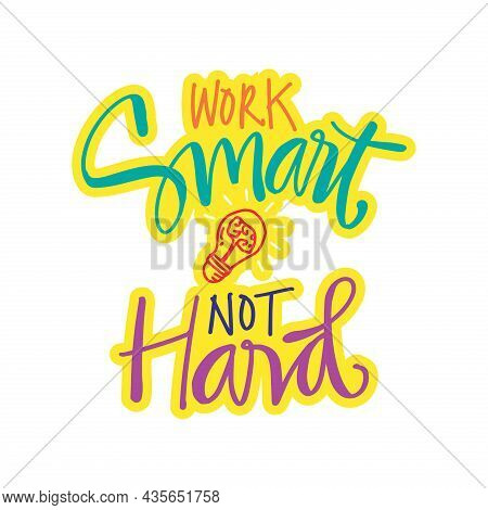 Work Smart Not Hard Hand Lettering. Motivational Quote.