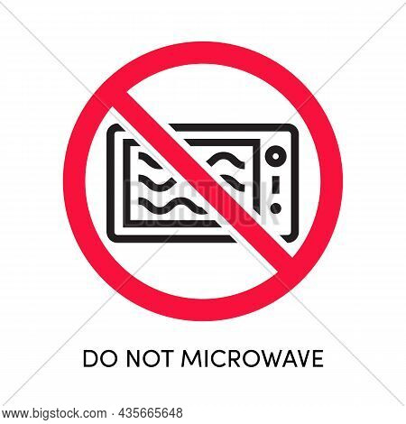 Do Not Microwave Label Vector. Oven Icon Crossed Red Circle. 10 Eps