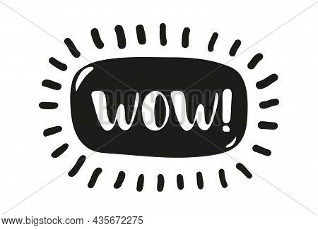 The Word Wow In A Round Frame. Hand Drawn Wow Word Black Text Isolated On White Background. Simple I