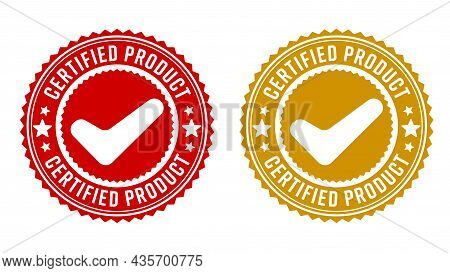 Quality Control Stamp Seal Or Certified Product Badge Set. Approval Tag Sticker Or Label With Check