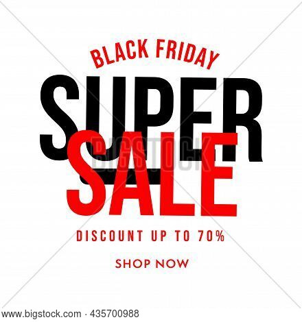 Black Friday Super Sale To Shop Now With Up To 70 Percent Off. Digital Marketing Promotion Campaign