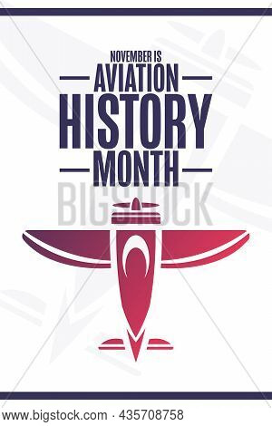 November Is Aviation History Month. Holiday Concept. Template For Background, Banner, Card, Poster W