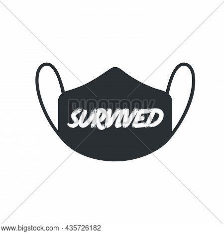 Mask Vith Survived Sign, Corona Virus Coronavirus Survivor. Stock Vector Illustration Isolated On Wh