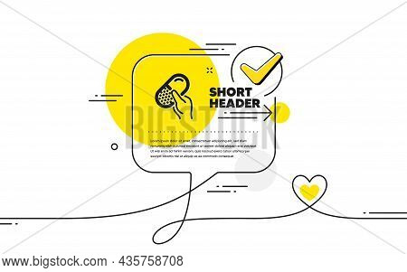 Capsule Pill Icon. Continuous Line Check Mark Chat Bubble. Medical Drugs Sign. Pharmacy Medication S