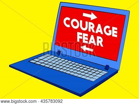 Laptop With The Word Courage And Fear, Text With Arrows On The Screen. Vector Cartoon Illustration.