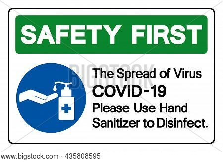 Safety First The Spread Of Virus Covid-19 Please Use Hand Sanitizer To Disinfect. Symbol Sign ,vecto