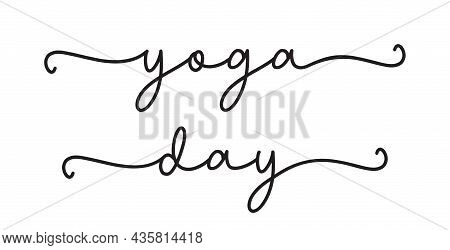 Yoga Day. Vector Text Isolated On A White Background. Typographic Text: Yoga Day. Design For Tee, T-