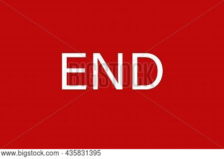 End Word Is Written In White Letters On A Red Background. Finishing Business Project Concept.
