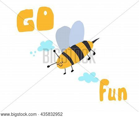Cute Bee Hand-drawn. Bee With Clouds, The Inscription Go Fun Made By Hand. Childrens Illustration. V