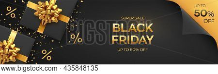Black Friday Super Sale. Realistic Black Gifts Boxes With Golden Bows. Dark Background With Present