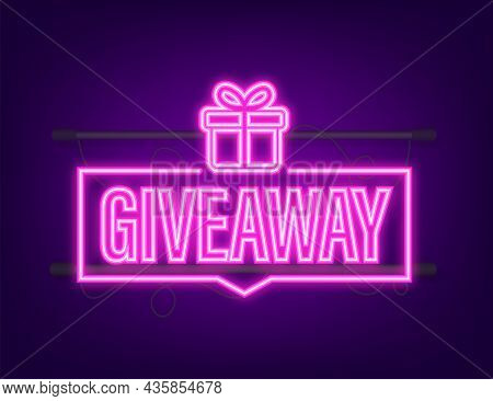 Giveaway Banner For Social Media Contests And Special Offer. Neon Icon. Vector Stock Illustration