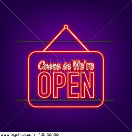 Come In We Re Open Hanging Sign. Sign For Door. Neon Icon. Vector Illustration