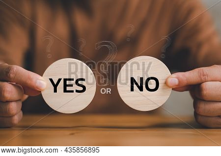 Think With Yes Or No Choice, Business Choices For Difficult Situations, Yes Or No And Question Mark,