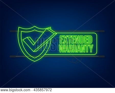 Extended Warranty Label Or Sticker. Badge, Icon, Stamp. Neon Icon. Vector Illustration