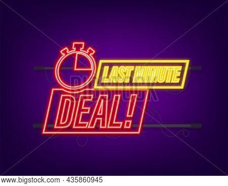 Last Minute Deal Button Sign, Alarm Clock Countdown Logo. Neon Icon. Vector Illustration