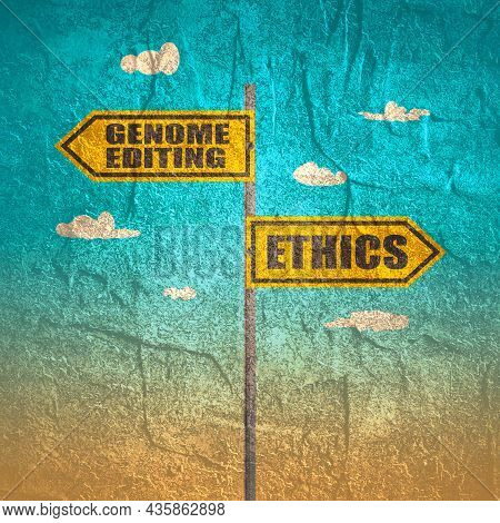 Road Signs With Genome Editing And Ethics Text Pointing In Opposite Directions.