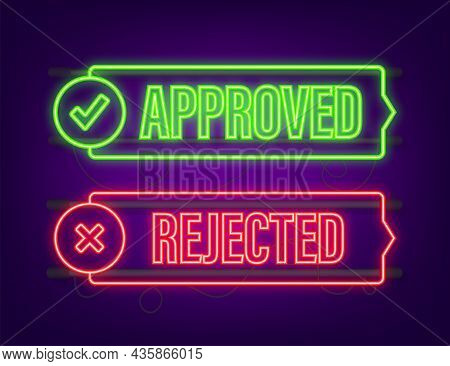 Approved And Rejected Label Sticker Icon. Neon Icon. Vector Stock Illustration