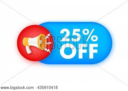 25 Percent Off Sale Discount Banner With Megaphone. Discount Offer Price Tag. 25 Percent Discount Pr