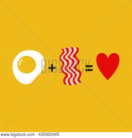 Fried Egg Plus Bacon Equals Love. Cute Funny Poster, Card Illustration. Vector Cartoon Illustration