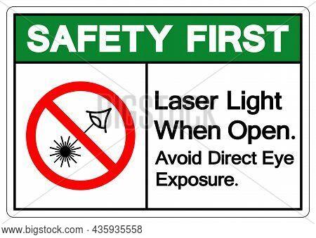 Safety First Laser Light When Open Avoid Direct Eye Exposure Symbol Sign ,vector Illustration, Isola