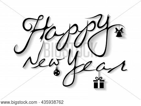 White Background With A Freehand Inscriptions Happy New Year And 3d Shadows - Black Illustration Iso