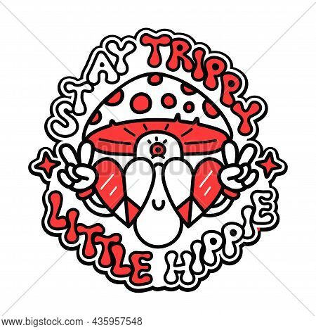 Funny Psychedelic Magic Mushroom Show Peace Gesture Sign. Stay Trippy Little Hippie Slogan. Vector D